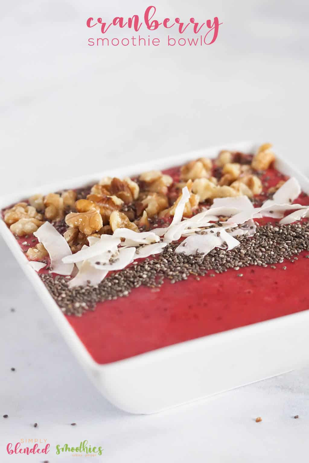 Cranberry Smoothie Bowl Recipe - A Simple And Healthy Smoothie That Is Sure To Fill You Up