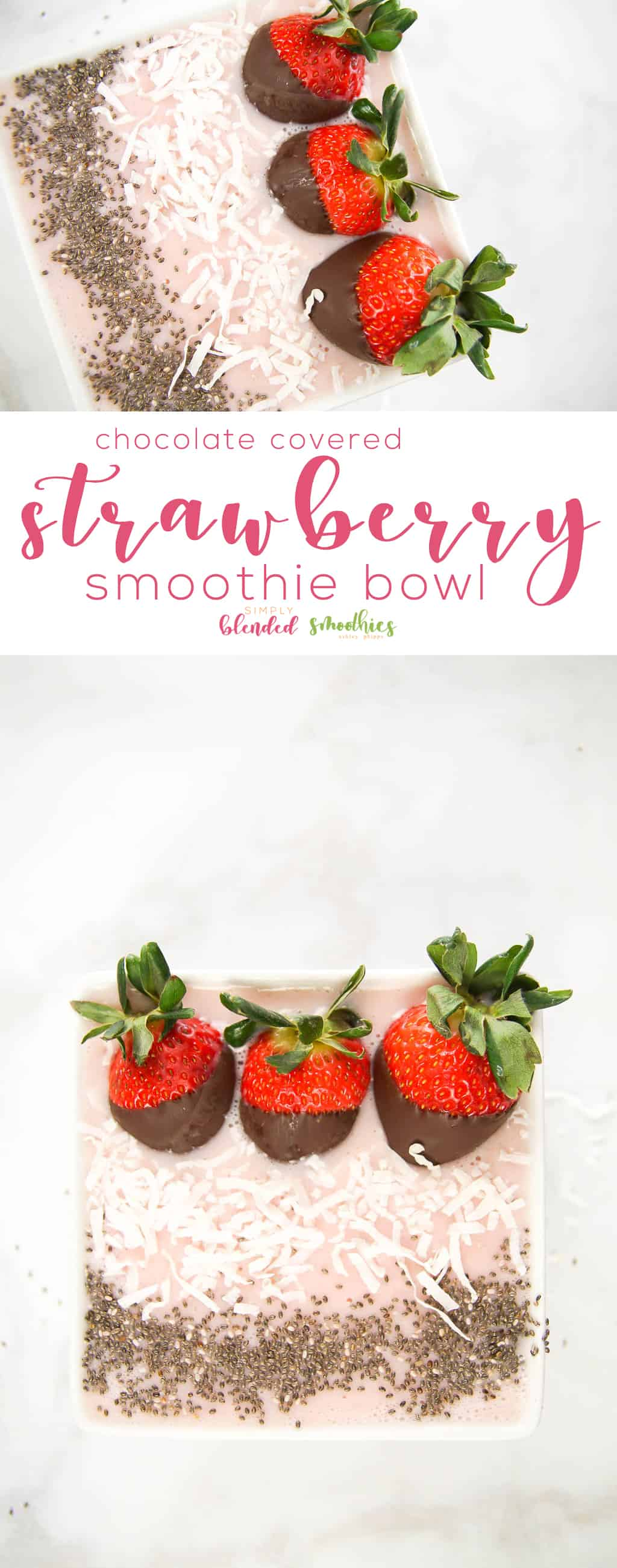 Chocolate Covered Strawberry Smoothie Bowl - a delicious strawberry smoothie bowl with chocolate covered strawberries on top - smoothie bowl